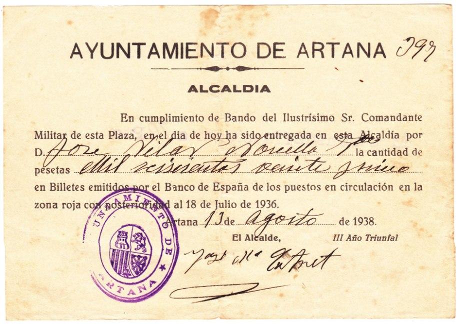 Document de canvi de moneda datat el dissabte 13 d'agost de 1938, i signat per l'alcalde José Mª Catret (es veu que l'Ajuntament obria dissabte). Com els més vells recordaran, durant la Guerra civil cada bàndol imprimia la seua pròpia moneda. A Artana l'exèrcit nacional va entrar el dilluns 4 de juliol de 1938. Un mes després estaven canviant moneda. Faltava prop de huit mesos per acabar la Guerra (dissabte 1 d'abril de 1939).